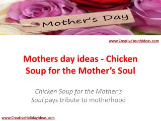 Mothers day ideas - Chicken Soup for the Mother's Soul