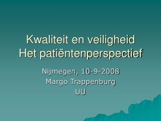 Kwaliteit en veiligheid Het pati ntenperspectief