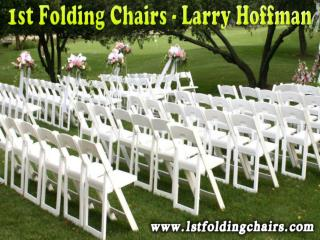 1st Folding Chairs - Larry Hoffman