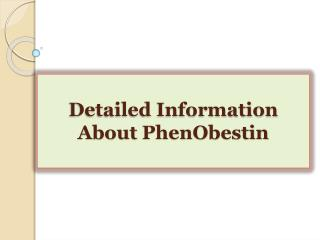 Detailed Information About PhenObestin