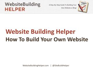 A Step-By-Step Guide To Building Your Own Website