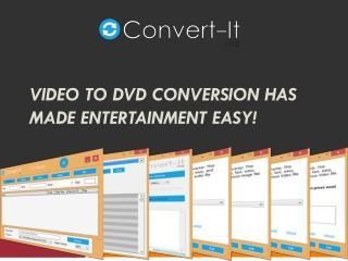 Video to DVD Conversion Has Made Entertainment Easy!