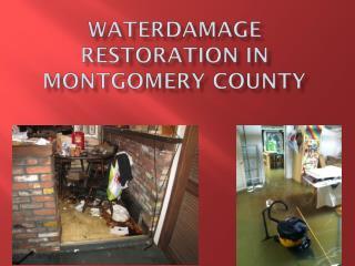 WATERDAMAGE RESTORATION IN MONTGOMERY COUNTY