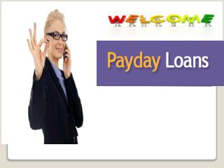 Payday Loans- Quickest And Easy Available Financial Service