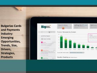 Bulgarias Cards and Payments Industry: Emerging Opportunitie