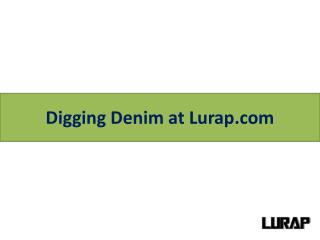 Digging Denim at Lurap.com