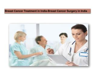 Breast Cancer Treatment in India-Breast Cancer Surgery in In