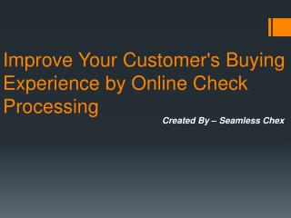 Improve Your Customer's Buying Experience by Online Check Pr