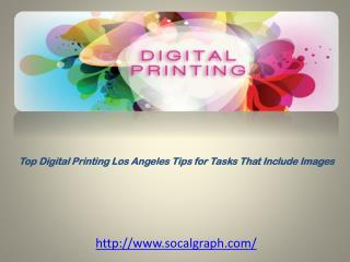 Top Digital Printing Los Angeles Tips for Tasks That Include