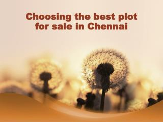 Choosing the best plot for sale in Chennai