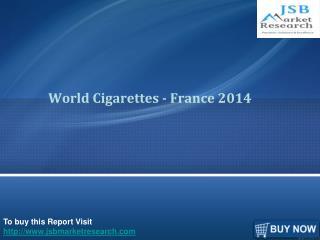 JSB Market Research: World Cigarettes - France 2014