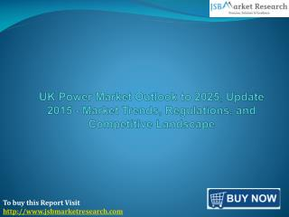 JSB Market Research: UK Power Market Outlook to 2025