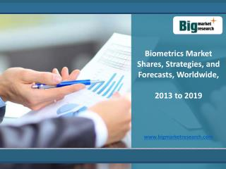 2013-2019 World Biometrics: Market Trends, Analysis