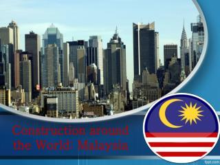 Construction around the World: Malaysia