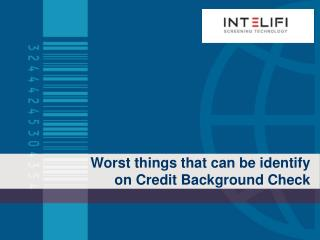 Worst things that can be identify on Credit Background Check