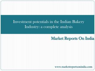 Investment potentials in the Indian Bakery Industry