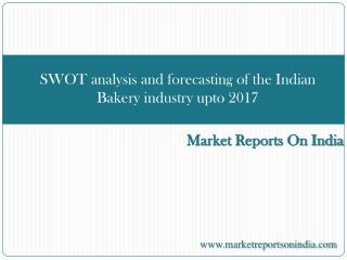 SWOT analysis and forecasting of the Indian Bakery industry