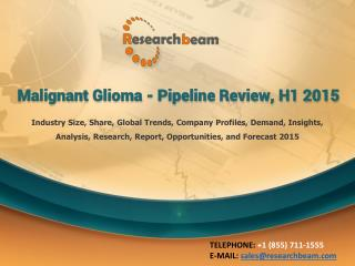 Malignant Glioma - Pipeline Review, H1 2015