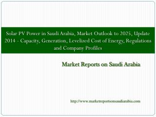 Solar PV Power in Saudi Arabia, Market Outlook to 2025