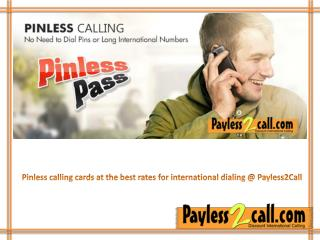 Pinless International Calling