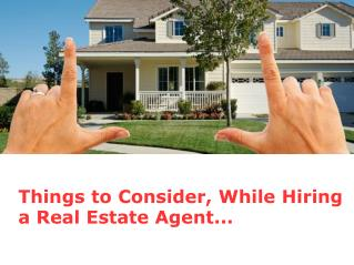 Things to Remember While Hiring Real Estate Agent