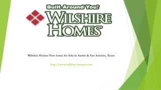 Wilshire Homes - New Home For Sale in Austin & San Antonio