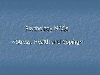 Psychology MCQs   Stress, Health and Coping