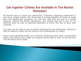 Get together Clothes Are Available In The Market Nowadays