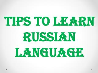 Tips to Learn Russian Language