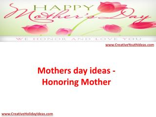 Mothers day ideas - Honoring Mother
