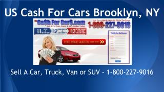 Cash For Cars, Sell A Car Brooklyn, NY 800-227-9016