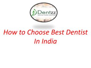 How to choose dentist in india