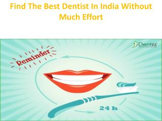 Find The Best Dentist In India Without Much Effort