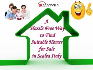 A Hassle Free Way to Find Suitable Homes for Sale in Scalea