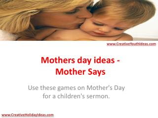 Mothers day ideas - Mother Says