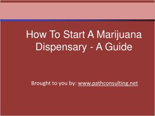 How To Start A Marijuana Dispensary - A Guide