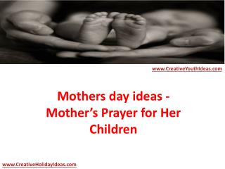 Mothers day ideas - Mother�s Prayer for Her Children