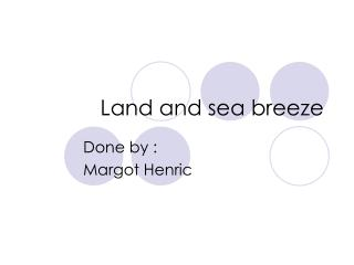 Land and sea breeze