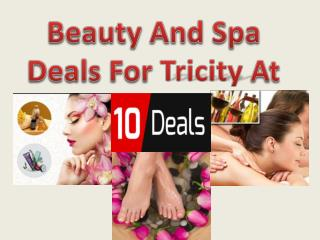 Best Beauty and Spa  Deals in Tricity