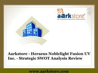 Aarkstore - Heraeus Noblelight Fusion UV Inc. - Strategic SW