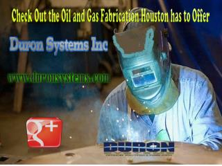 Check Out the Oil and Gas Fabrication Houston has to Offer