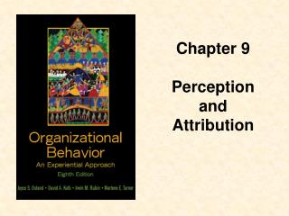 Chapter 9  Perception and  Attribution