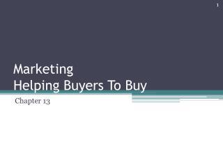 Marketing Helping Buyers To Buy