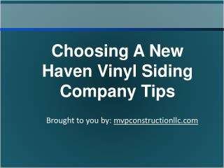 Choosing A New Haven Vinyl Siding Company Tips