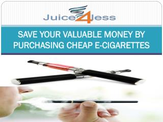 SAVE YOUR VALUABLE MONEY BY PURCHASING CHEAP E-CIGARETTES