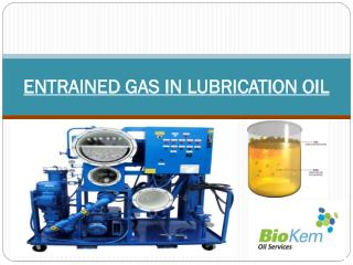 ENTRAINED GAS IN LUBRICATION OIL