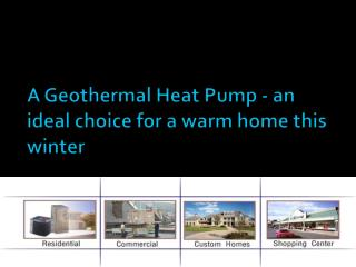 A Geothermal Heat Pump - an ideal choice for a warm home thi