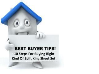 10 Steps For Buying Right Kind Of Split King Sheet Set!