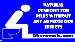 Natural Remedies For Piles Without Any Adverse Side Effects