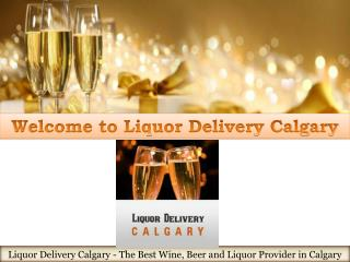 Fast Liquor Delivery in Calgary